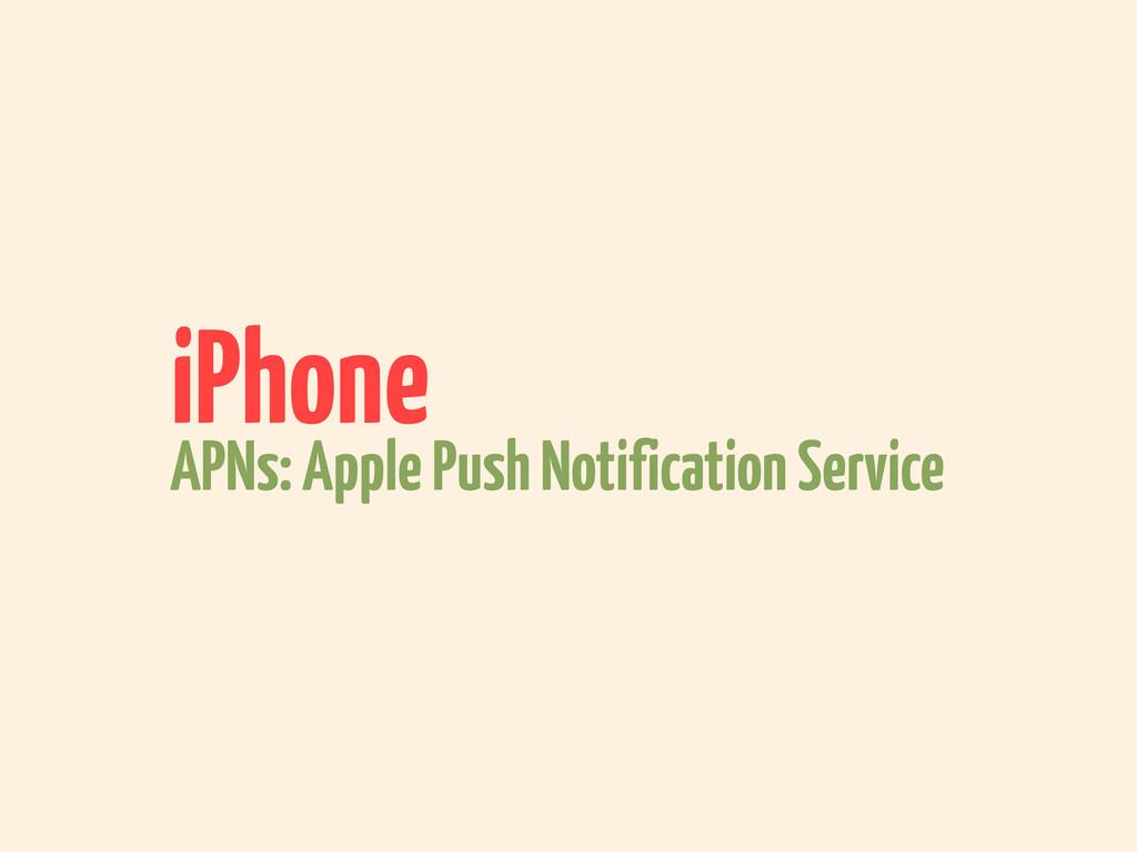 iPhone APNs: Apple Push Notification Service