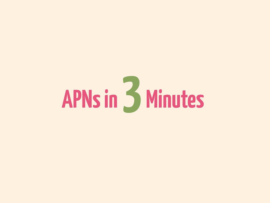APNs in 3 Minutes