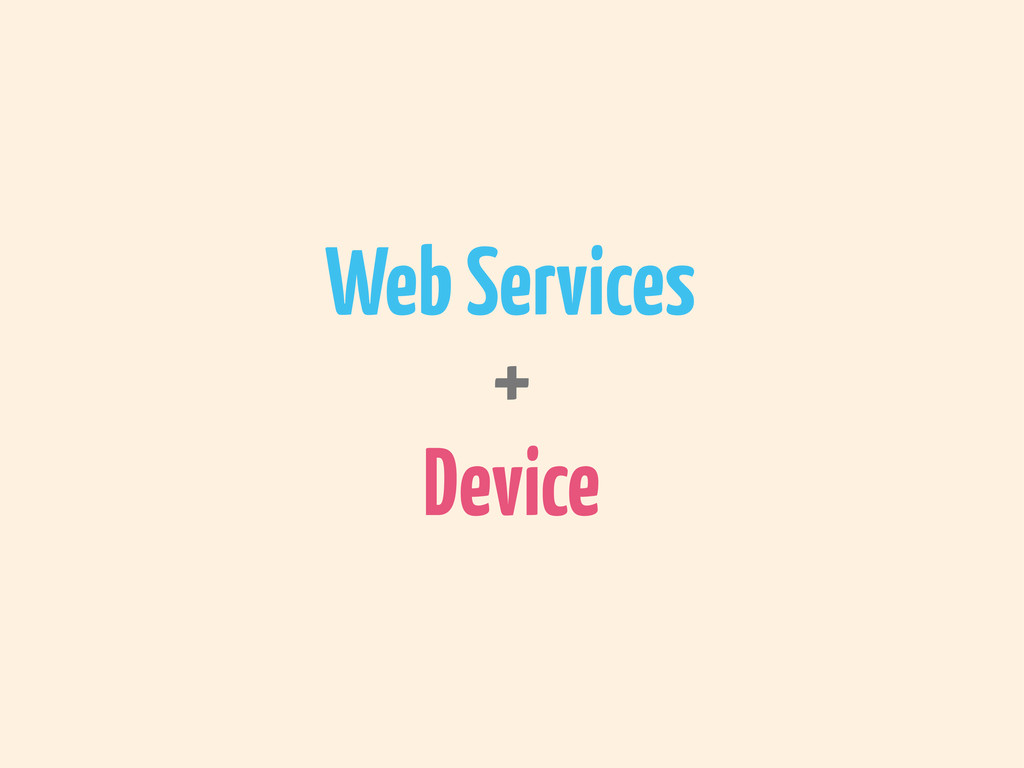 Web Services Device +