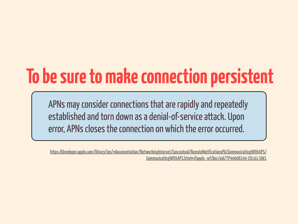 To be sure to make connection persistent APNs m...