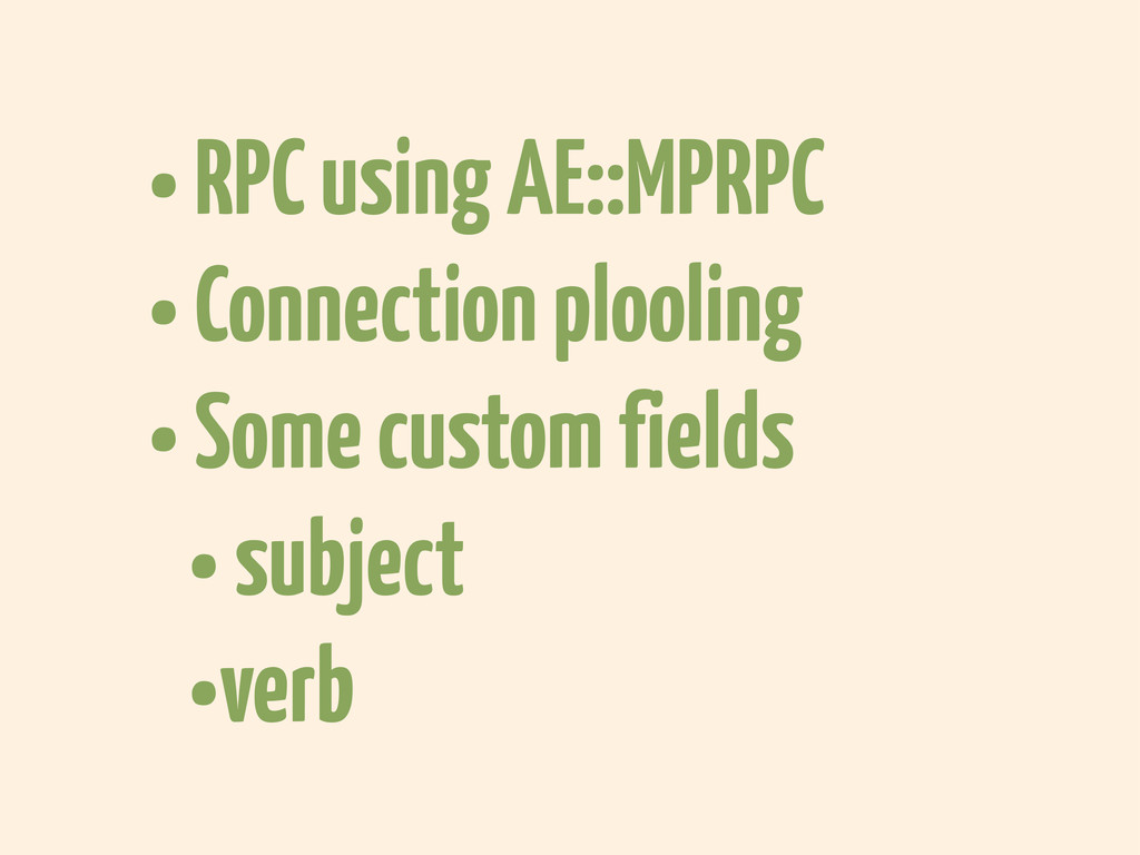 • RPC using AE::MPRPC • Connection plooling • S...