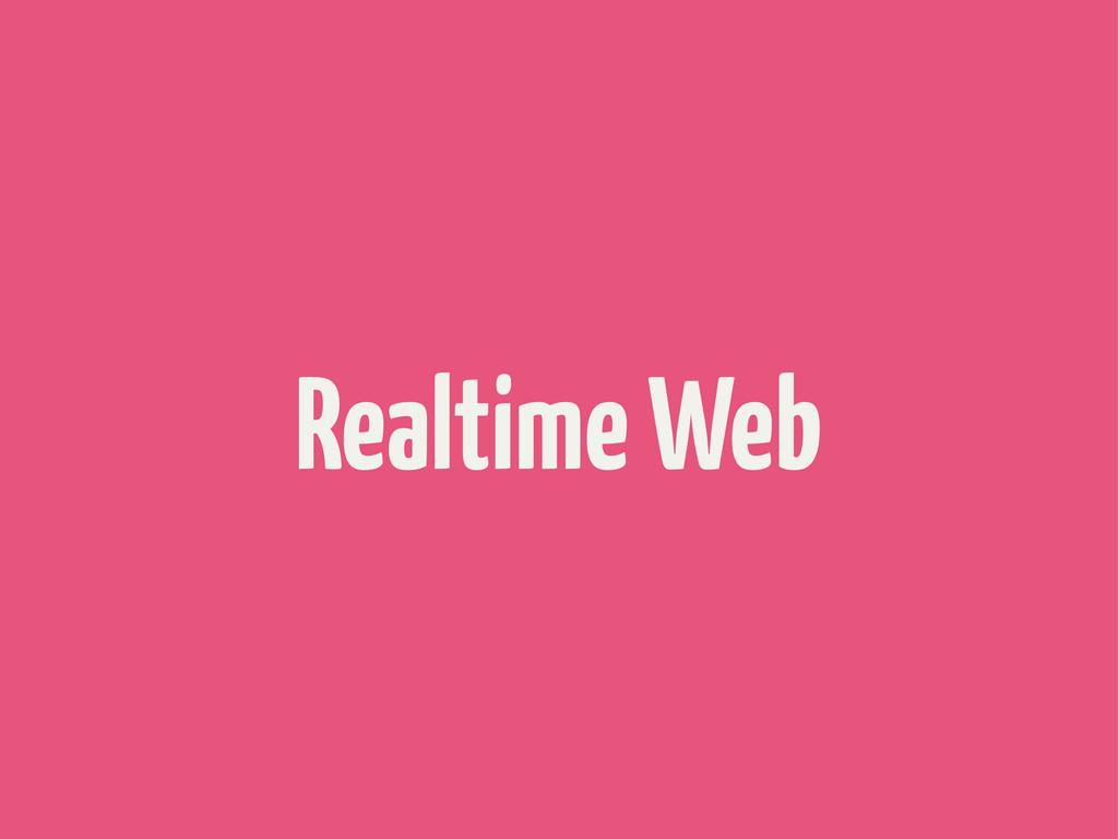 Realtime Web