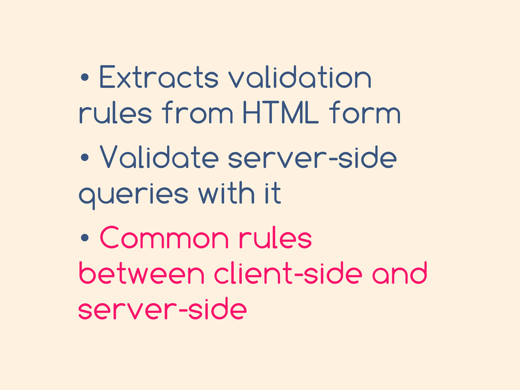 • Extracts validation rules from HTML form • Va...