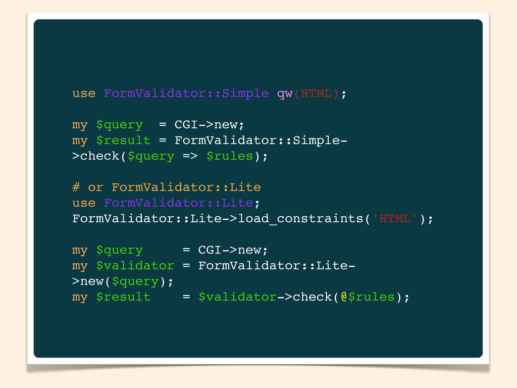 use FormValidator::Simple qw(HTML); my $query =...