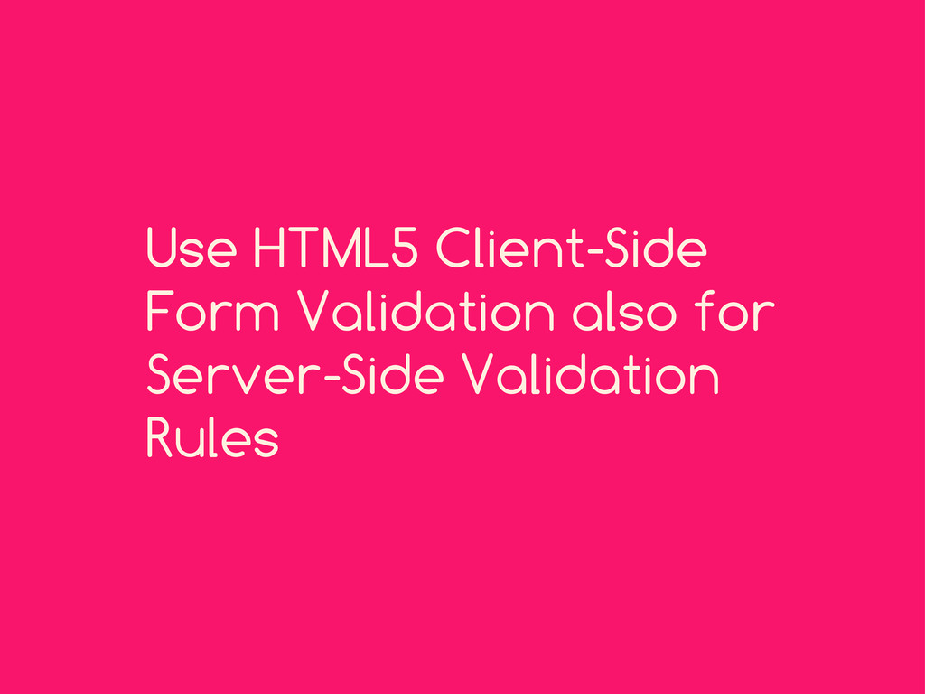Use HTML5 Client-Side Form Validation also for ...