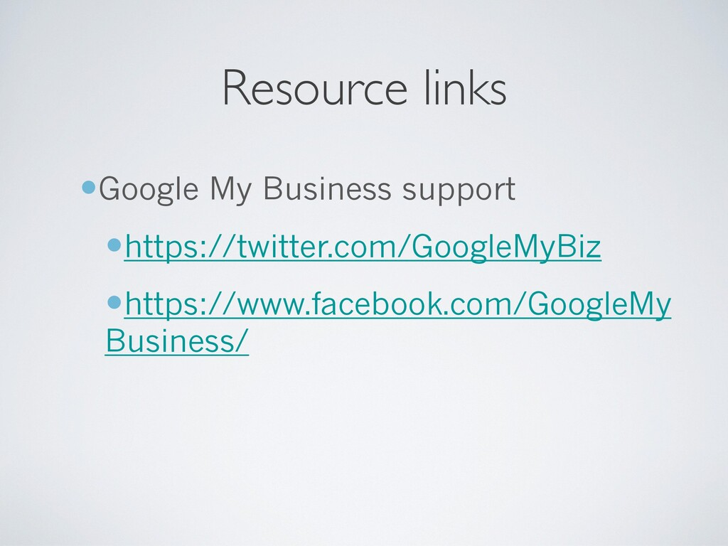 Resource links —Google My Business support —htt...