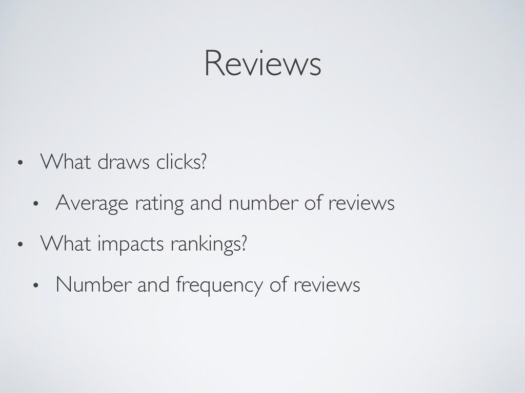 Reviews • What draws clicks? • Average rating a...