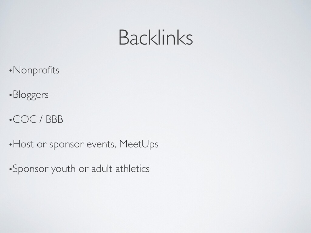 Backlinks •Nonprofits •Bloggers •COC / BBB •Hos...