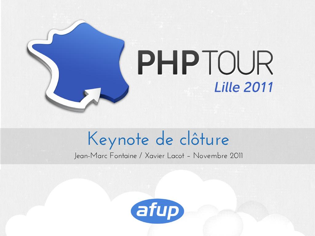 Keynote de clôture Jean-Marc Fontaine / Xavier ...
