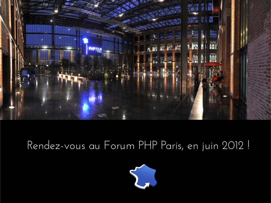 Rendez-vous au Forum PHP Paris, en juin 2012 !