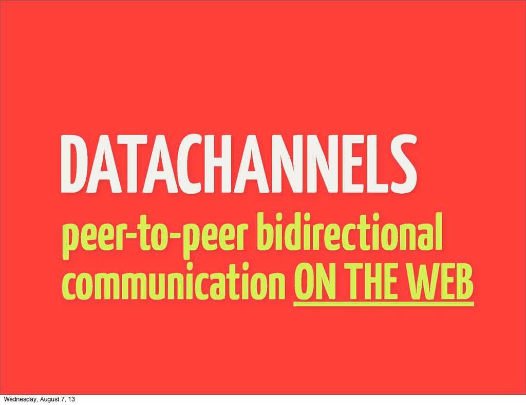 DATACHANNELS peer-to-peer bidirectional communi...