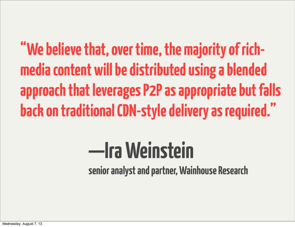 —Ira Weinstein senior analyst and partner, Wain...