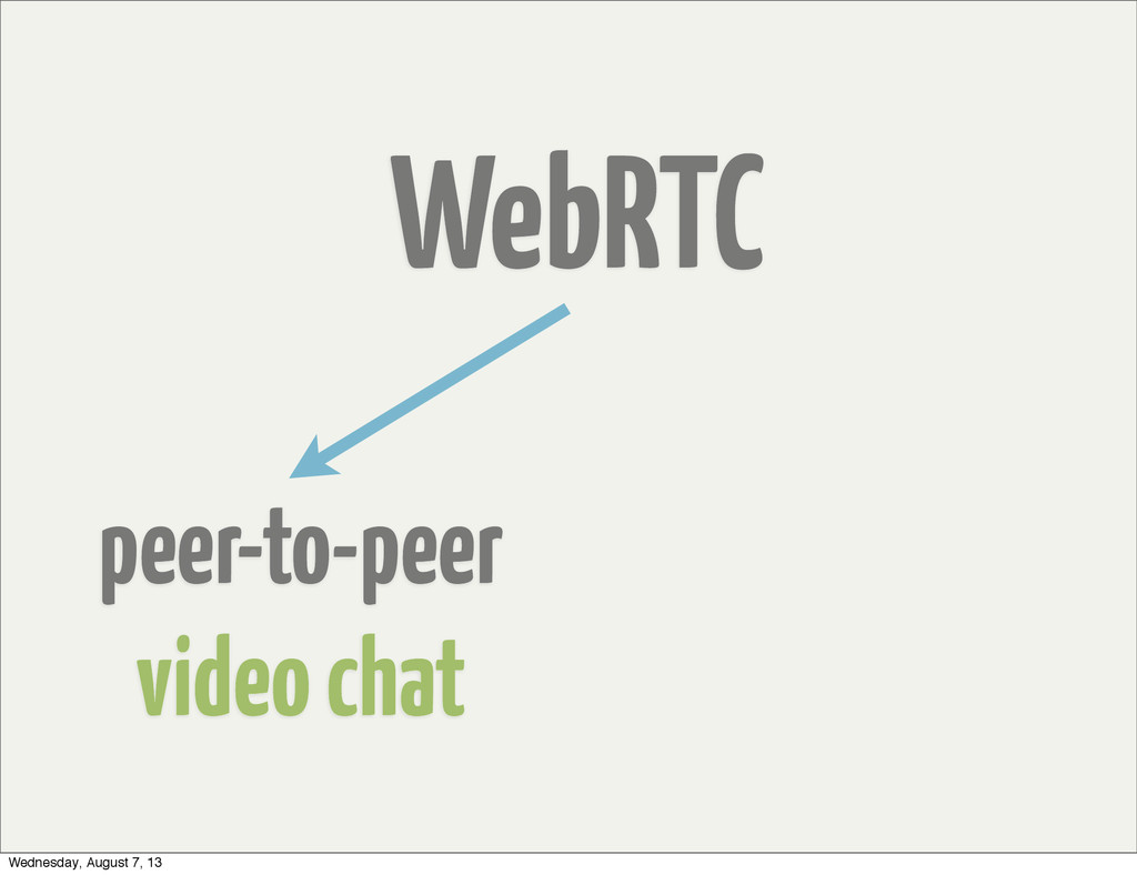 peer-to-peer video chat WebRTC Wednesday, Augus...