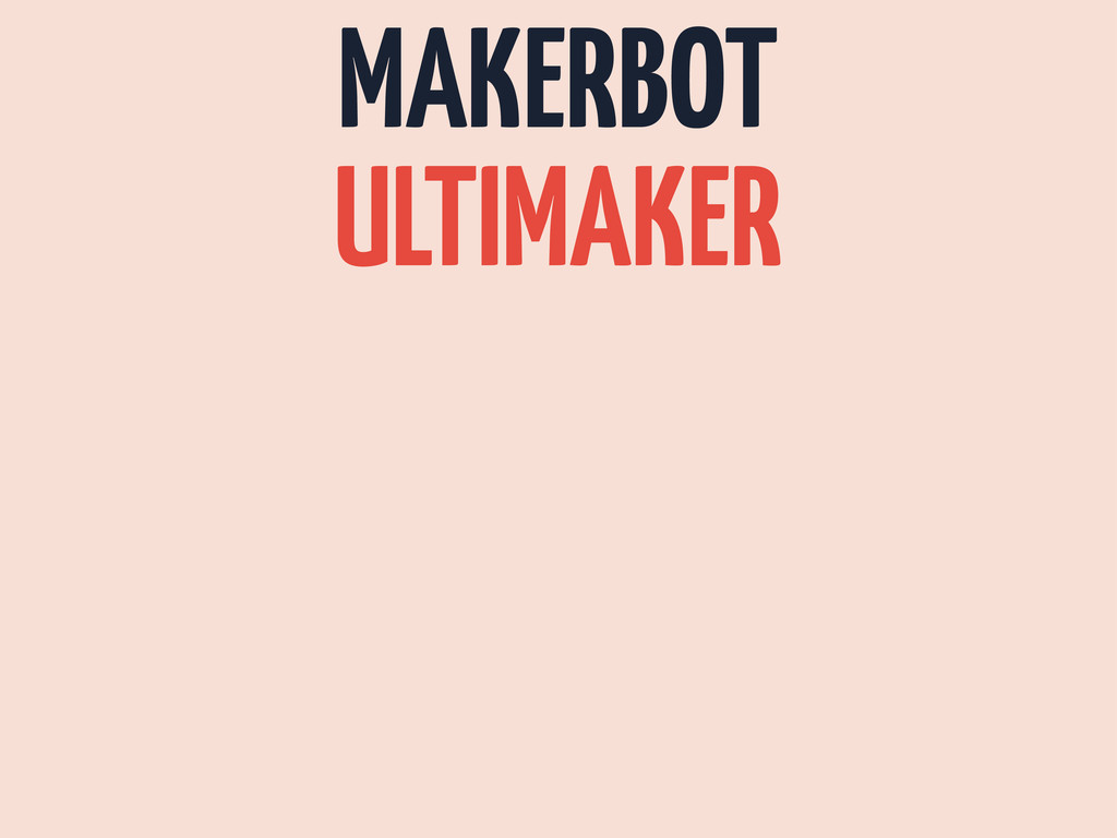 MAKERBOT ULTIMAKER