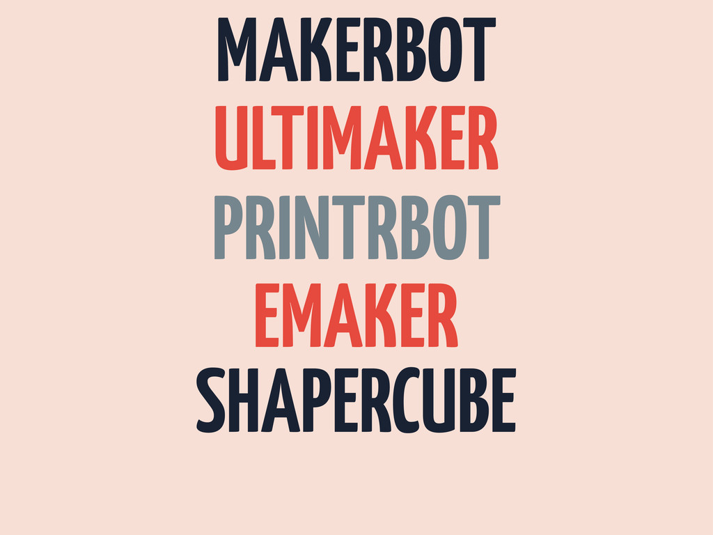 MAKERBOT ULTIMAKER PRINTRBOT EMAKER SHAPERCUBE