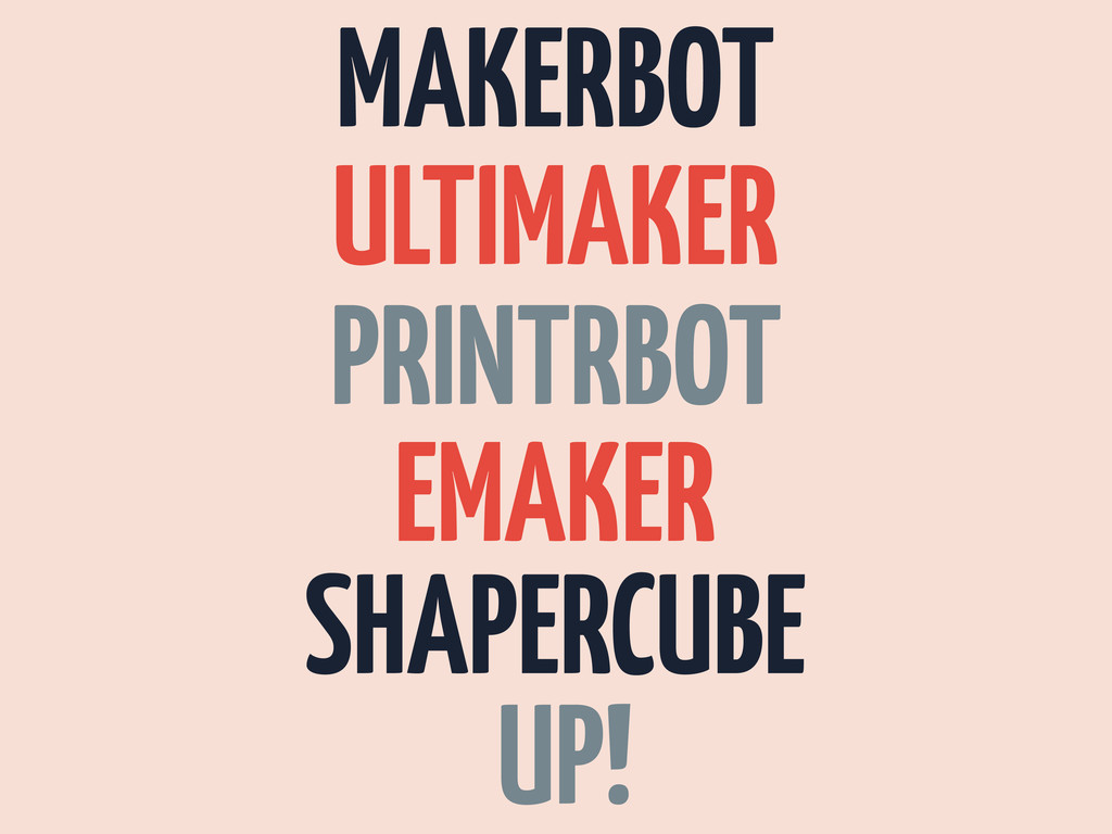 MAKERBOT ULTIMAKER PRINTRBOT EMAKER SHAPERCUBE ...