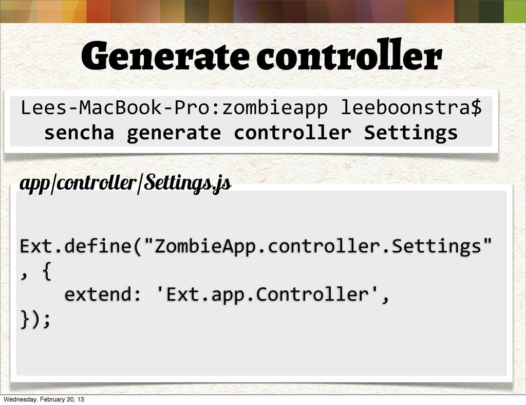Generate controller Lees-‐MacBook-‐Pro:zombie...