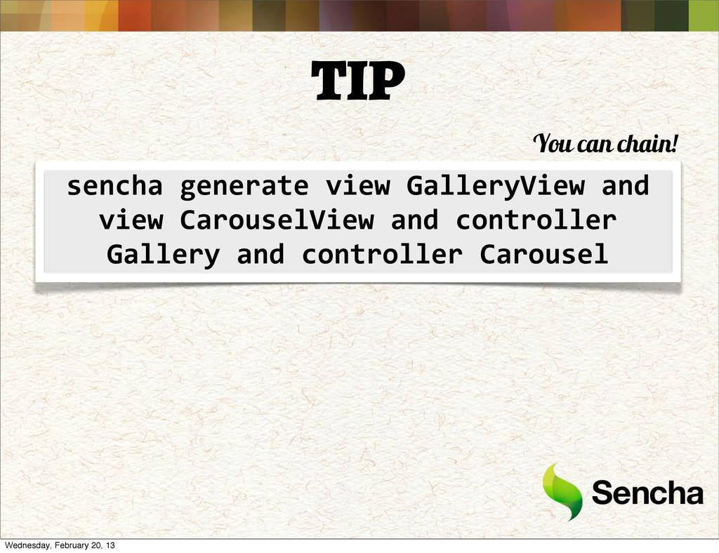 TIP sencha generate view GalleryView...