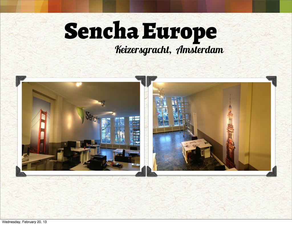 Sencha Europe Keizersgracht, Amsterdam Wednesda...
