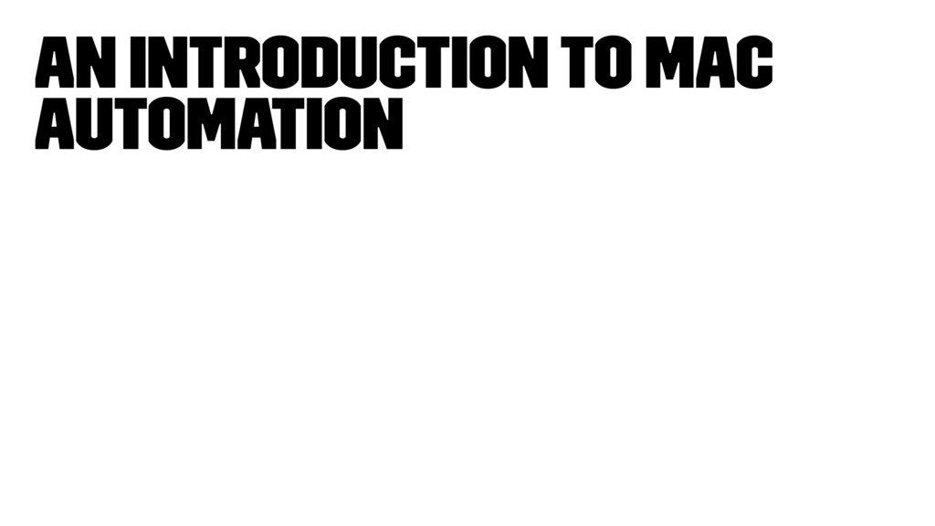 An Introduction to Mac Automation