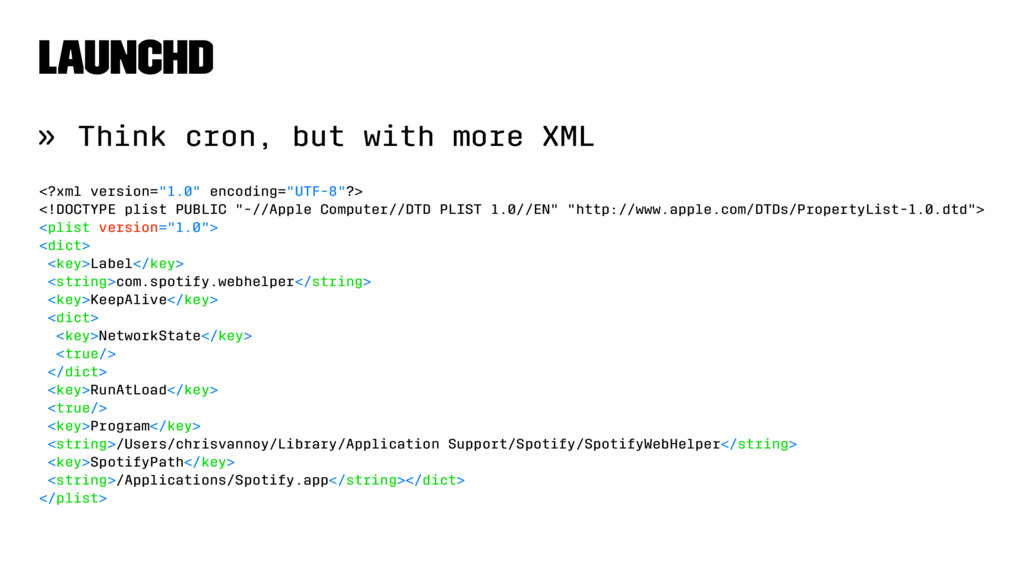 launchd » Think cron, but with more XML <?xml v...