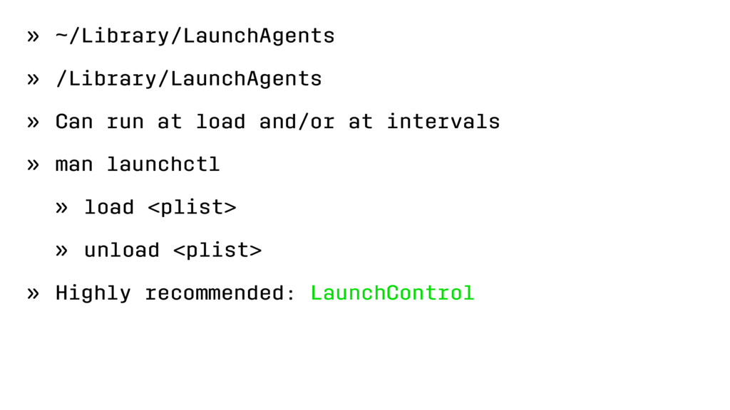 » ~/Library/LaunchAgents » /Library/LaunchAgent...
