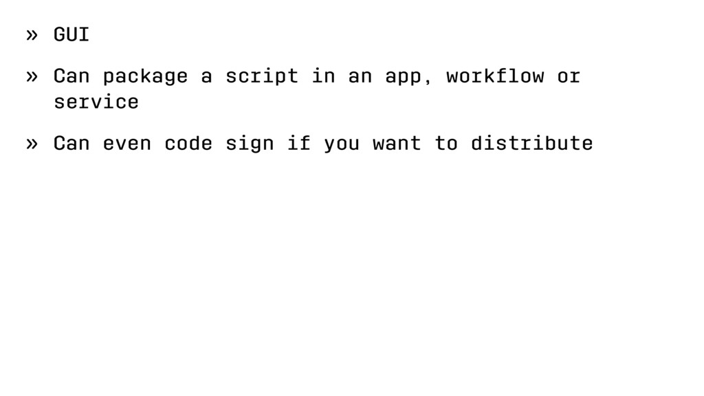 » GUI » Can package a script in an app, workflow...