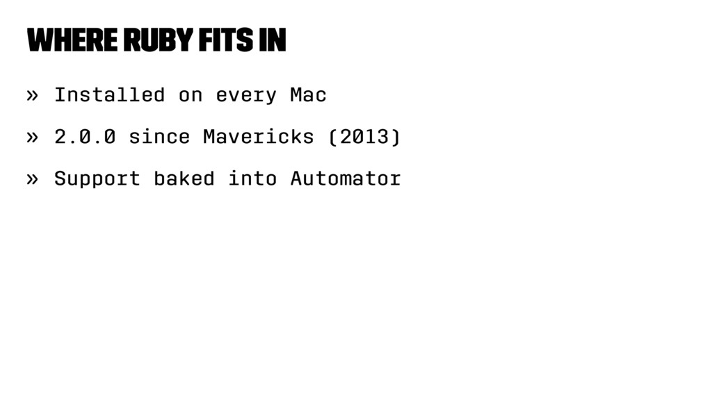 Where Ruby fits in » Installed on every Mac » 2....