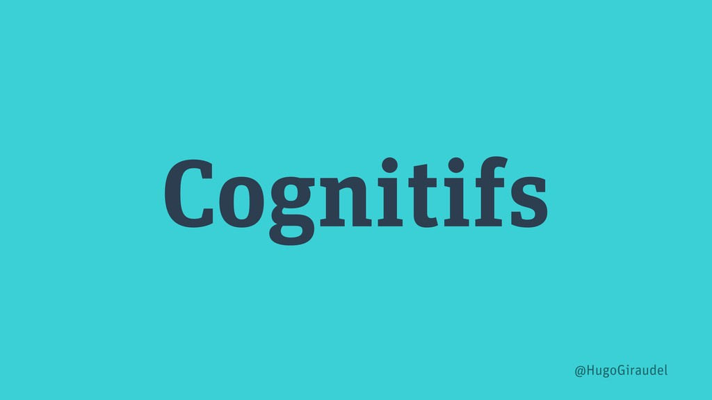 Cognitifs @HugoGiraudel