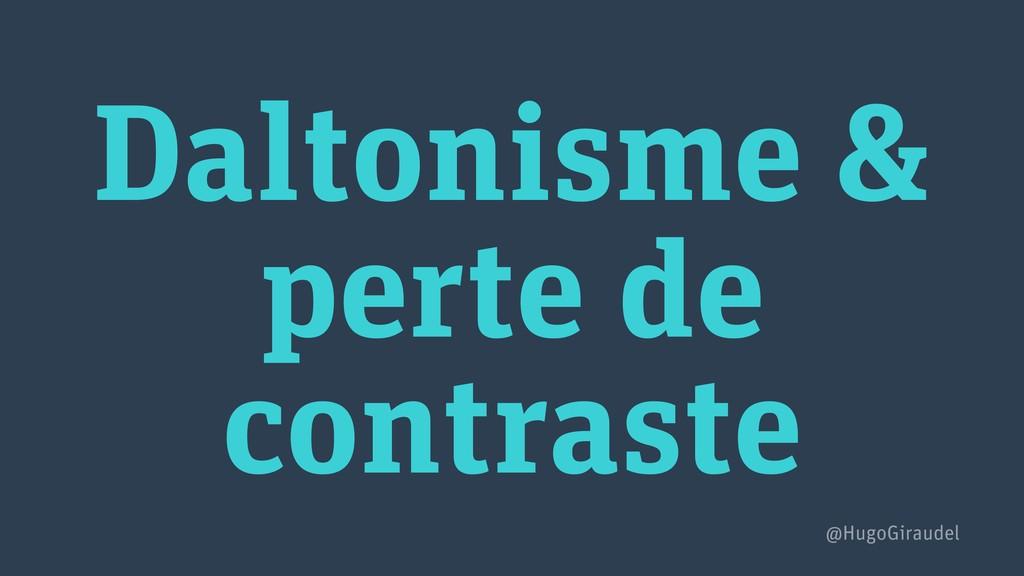 Daltonisme & perte de contraste @HugoGiraudel