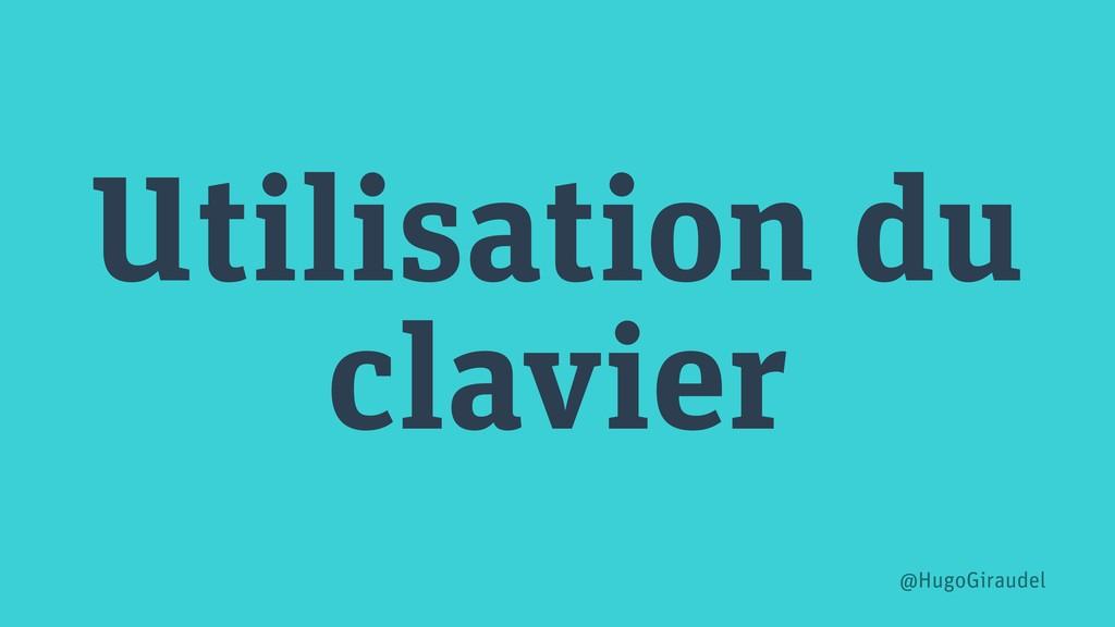 Utilisation du clavier @HugoGiraudel
