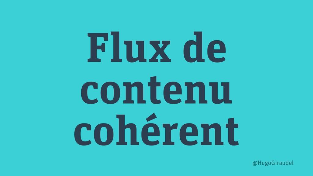 Flux de contenu cohérent @HugoGiraudel