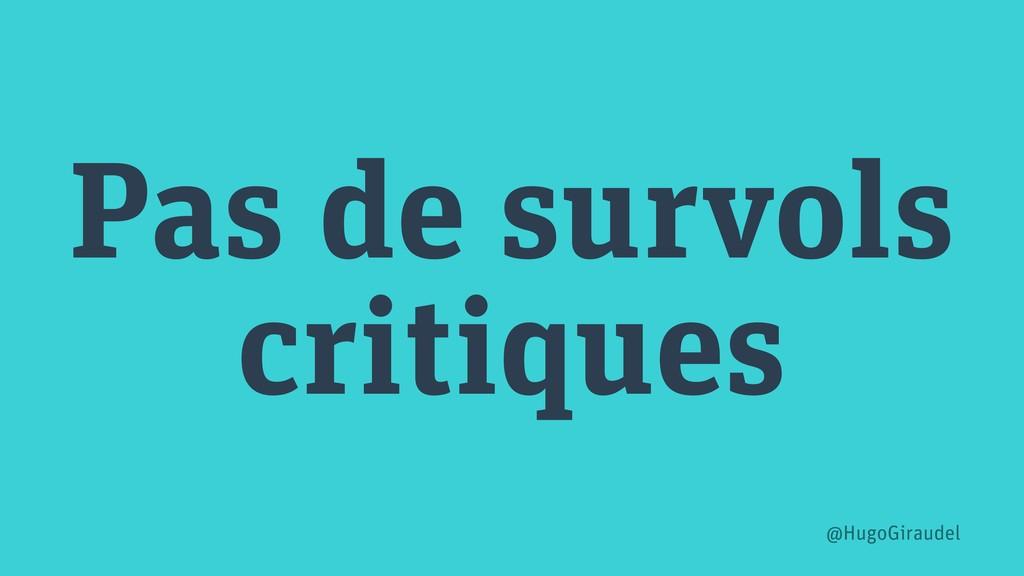 Pas de survols critiques @HugoGiraudel
