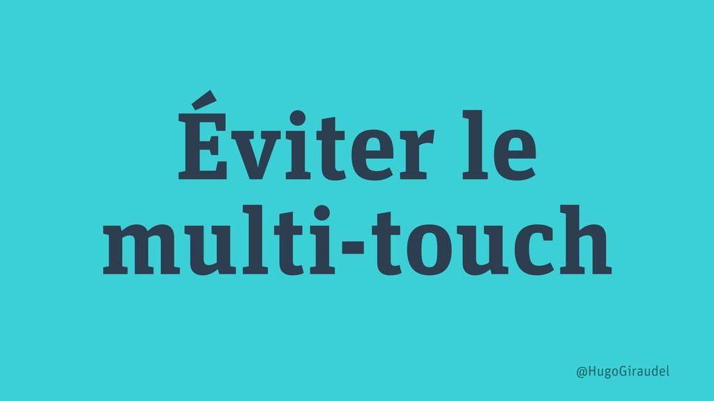 Éviter le multi-touch @HugoGiraudel
