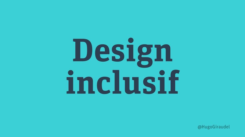 Design inclusif @HugoGiraudel