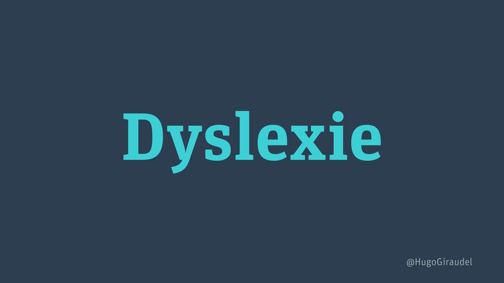 Dyslexie @HugoGiraudel