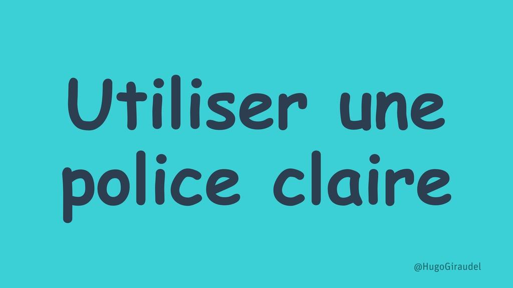 Utiliser une police claire @HugoGiraudel