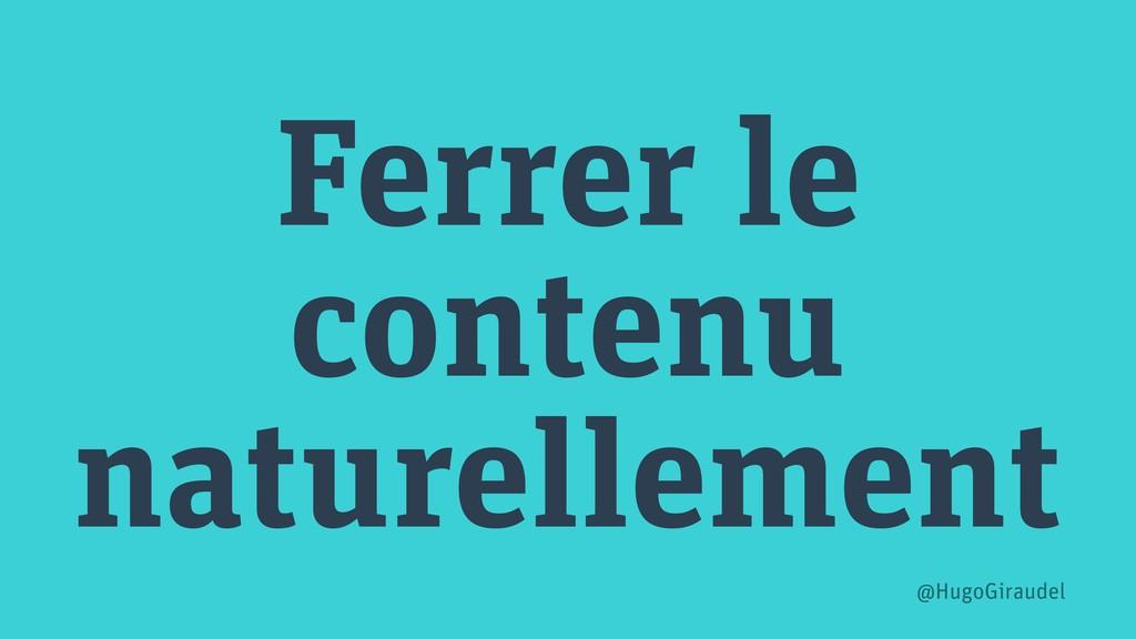 Ferrer le contenu naturellement @HugoGiraudel