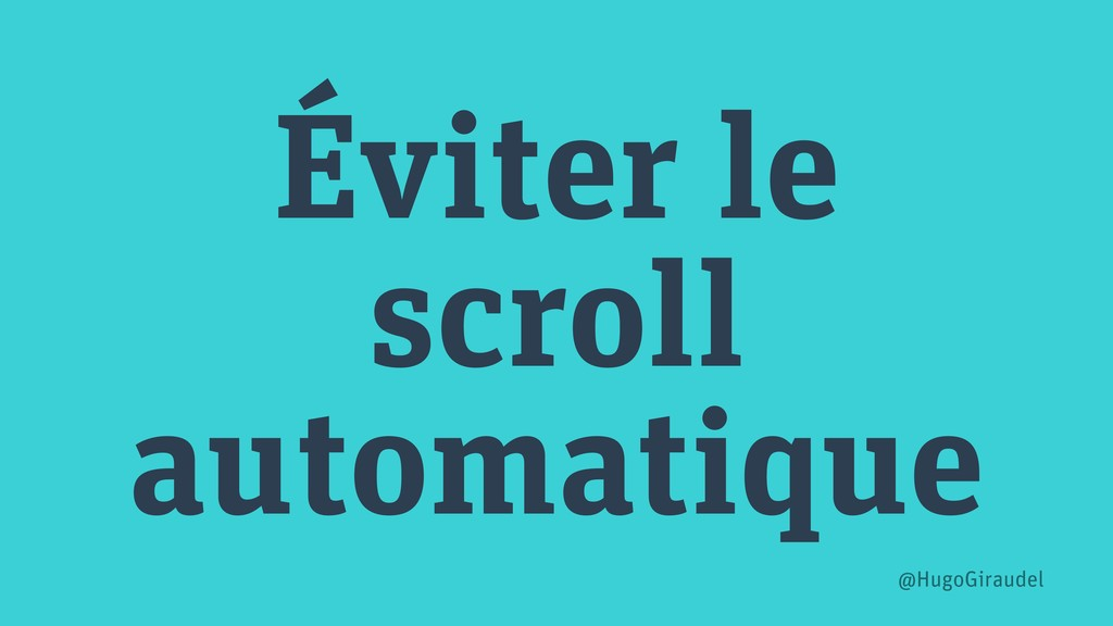 Éviter le scroll automatique @HugoGiraudel