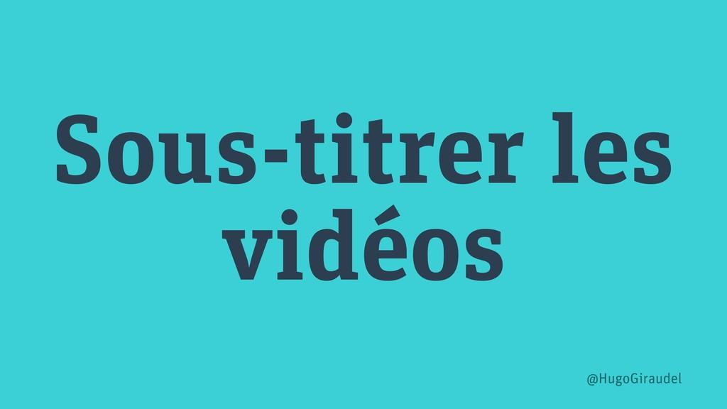 Sous-titrer les vidéos @HugoGiraudel