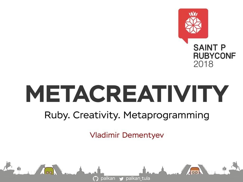 palkan_tula palkan METACREATIVITY Vladimir Deme...