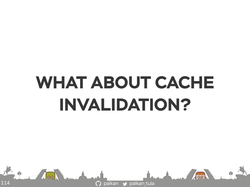 palkan_tula palkan WHAT ABOUT CACHE INVALIDATIO...