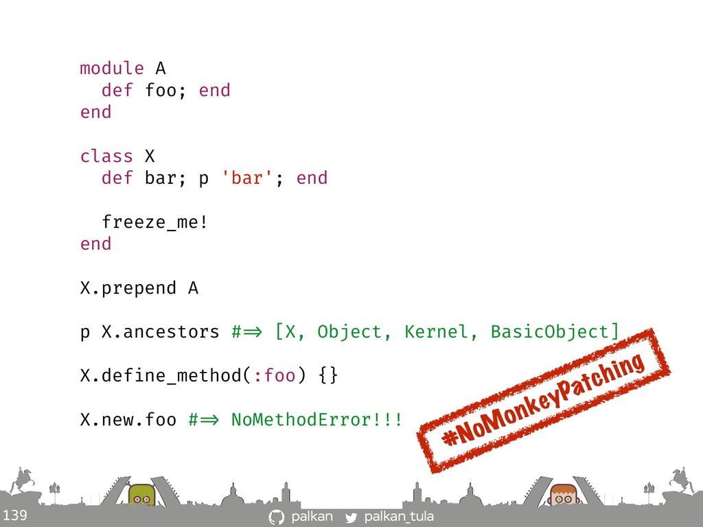 palkan_tula palkan 139 module A def foo; end en...
