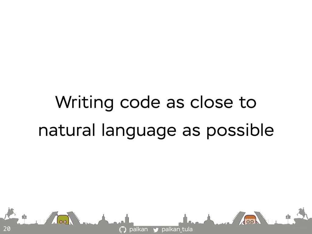 palkan_tula palkan 20 Writing code as close to ...