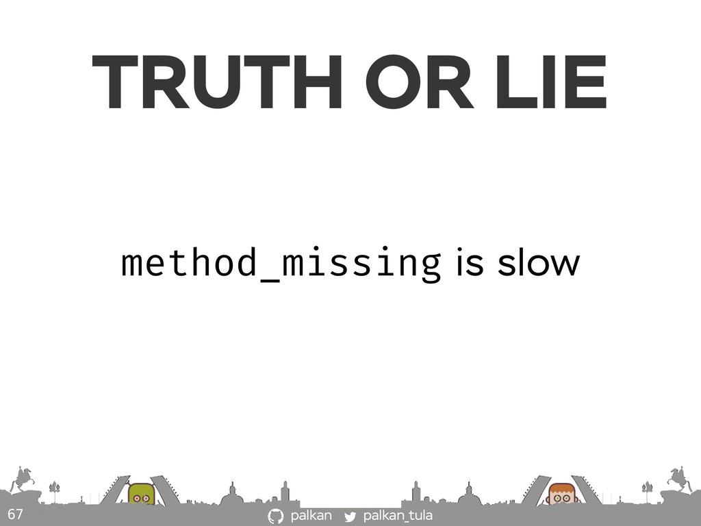 palkan_tula palkan 67 method_missing is slow TR...
