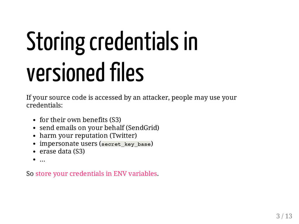 Storing credentials in versioned files If your ...