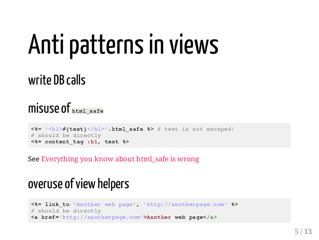 Anti patterns in views write DB calls misuse of...