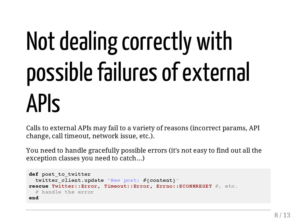 Not dealing correctly with possible failures of...