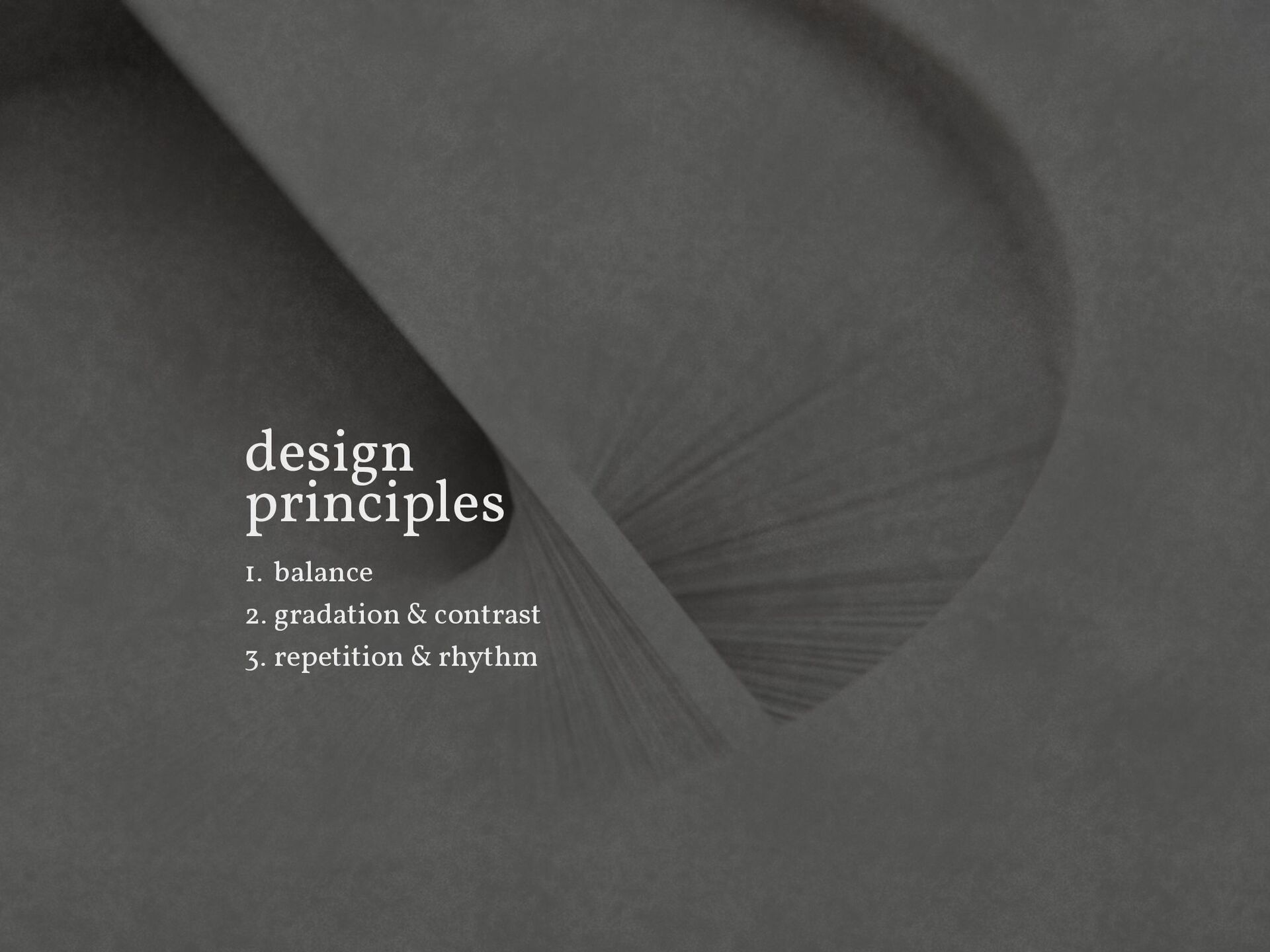 design principles 1. balance 2. gradation & con...