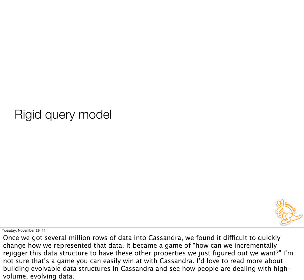 Rigid query model Tuesday, November 29, 11 Once...